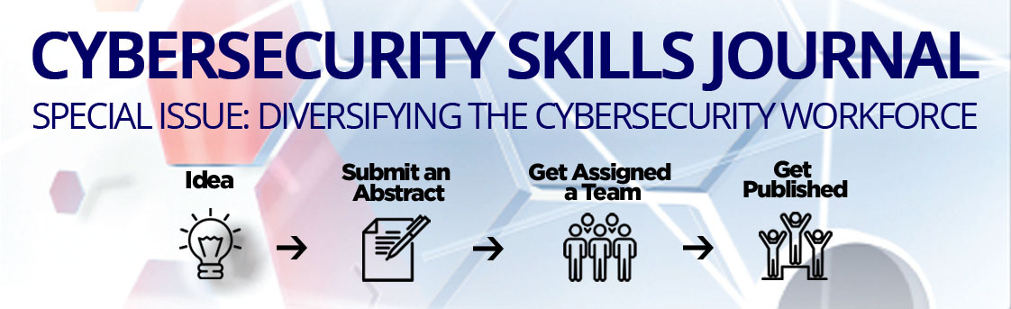 Cybersecurity Skills Journal: Special Issue: Diversifying the Cybersecurity Workforce