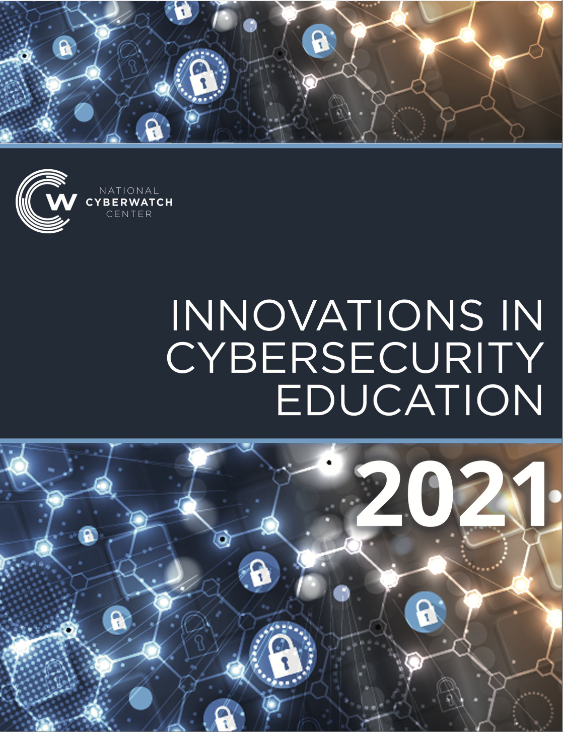 2021 National CyberWatch Center Innovations in Cybersecurity Education